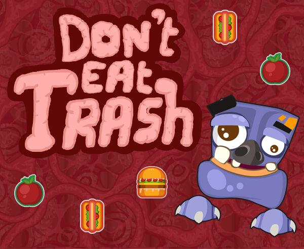 don't eat trash